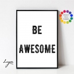 Be Awesome print from Etsy
