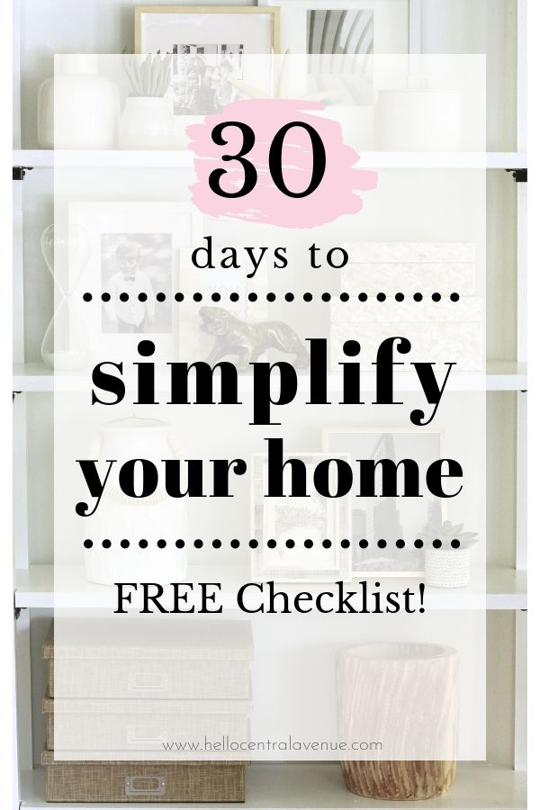 Simplify your home the easy way! Free 30 day checklist to get started on decluttering and organizing your home. The checklist uses manageable tasks to build momentum!