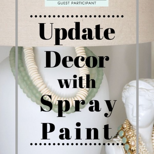 One Room Challenge Week 5: Spray Paint Ideas for the Home