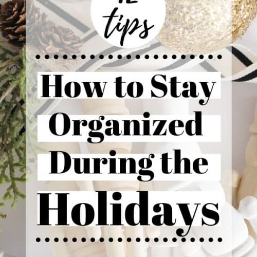 How to Stay Organized & Enjoy the Holidays