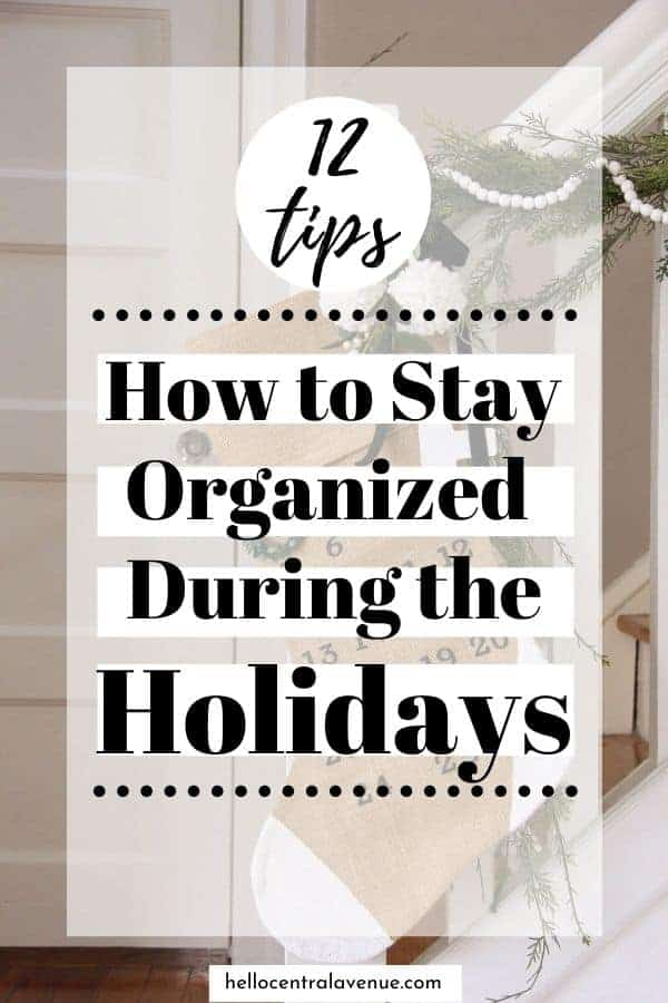 Have a stress-free Christmas with these 12 organizing tips so you can enjoy the holidays!