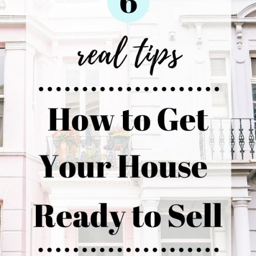 6 Real Tips: How to Get Your House Ready to Sell