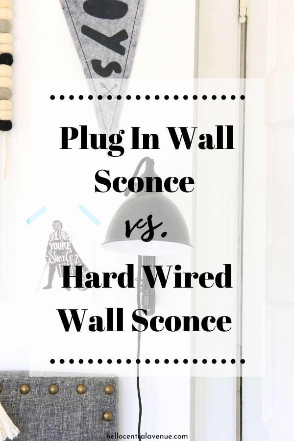 Adding a plug in wall sconce can save you money as compared to a hard wired wall sconce.