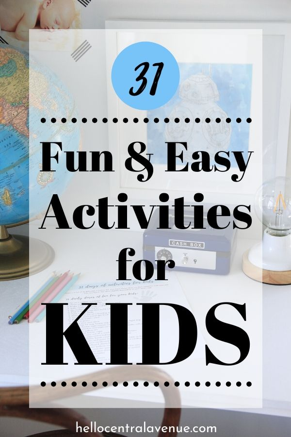31 fund and easy daily activities for kids to do at anytime!