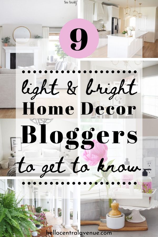 Here are nine light and bright home decor bloggers to get you inspired and motivated!